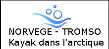 TROMSO NORVEGE - Kayak dans l'Arctique